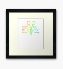 Hairstylist Barber Comb Scissors Are My Weapons Framed Print