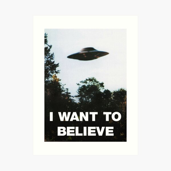 I Want To Believe X-Files Poster Art Print