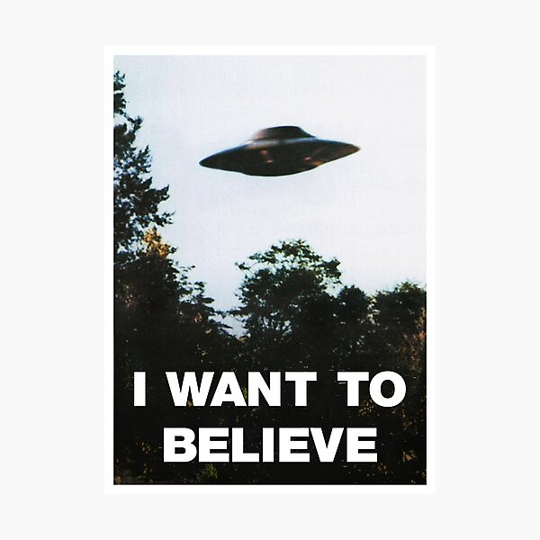 I Want To Believe X-Files Poster Photographic Print