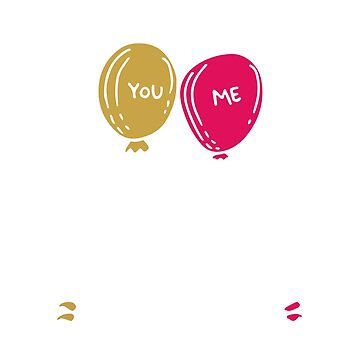 You Me Balloons by WordvineMedia