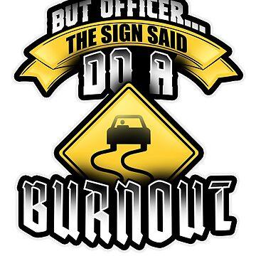 Burnout Car Guy Mechanic Racing T-Shirt by mjacobp