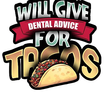 Tacos Dentist Hygienist Gift T-Shirt by mjacobp