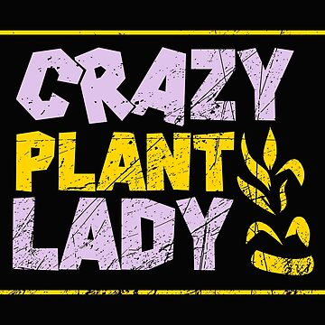 Crazy Plant Lady by Britta75