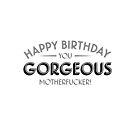 Happy Birthday you gorgeous motherfucker by jarodface