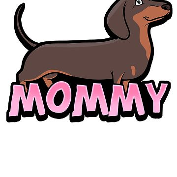 Funny Dachshund Mommy T-Shirt  by mjacobp