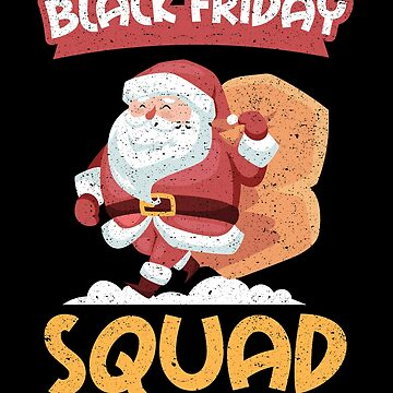 Black Friday Squad Christmas Shopping Santa Holiday by kieranight