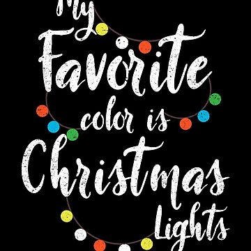 My Favorite Color is Christmas Lights Holiday Santa by kieranight