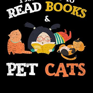 I Just Want To Read Books Pet Cats Kitty Feline Love by kieranight