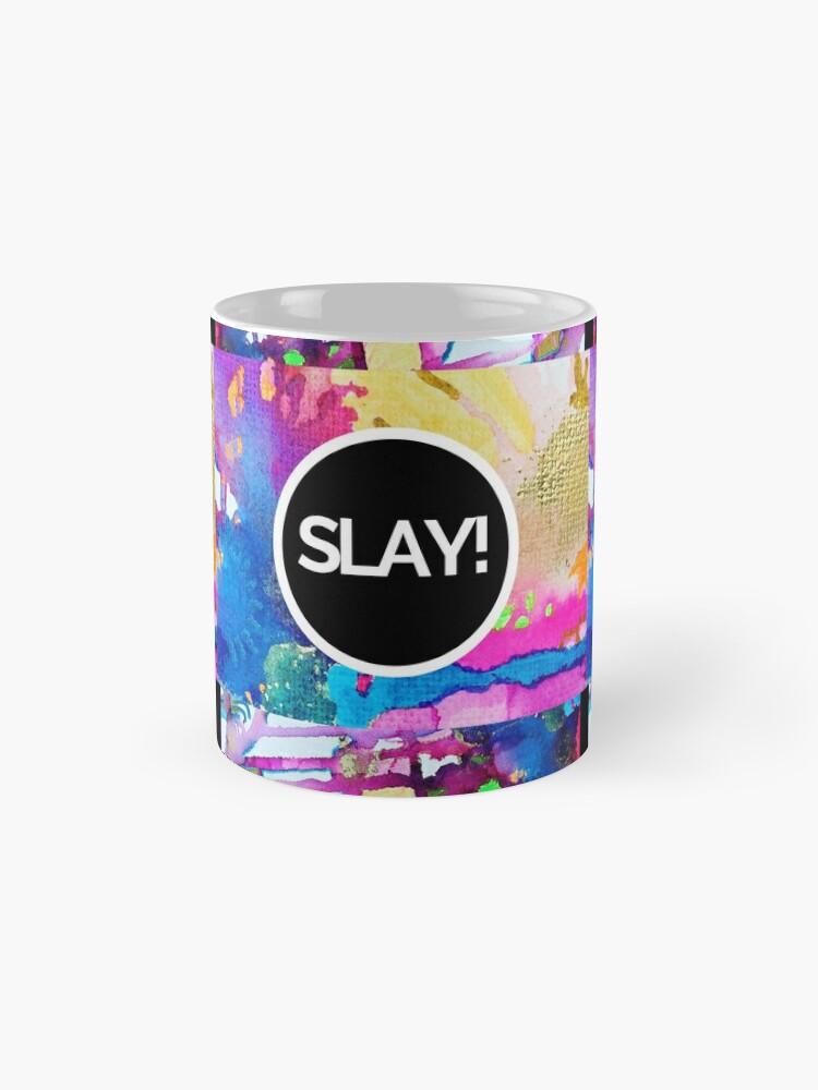 Alternate view of SLAY the Day Mug