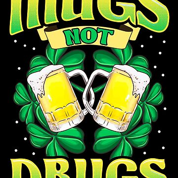 Mugs Not Drugs by MikeMcGreg