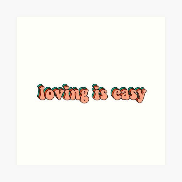 loving is easy rex orange county Art Print