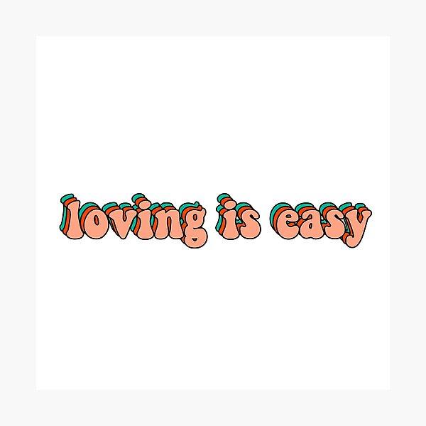 loving is easy rex orange county Photographic Print