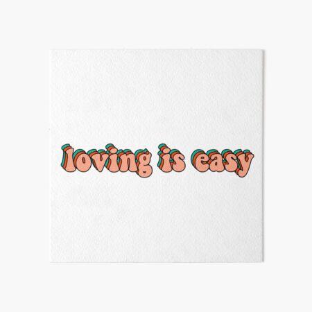 loving is easy rex orange county Art Board Print