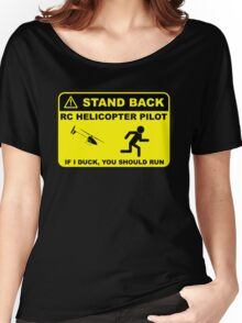RC Helicopter Pilot - Stand Back Women's Relaxed Fit T-Shirt