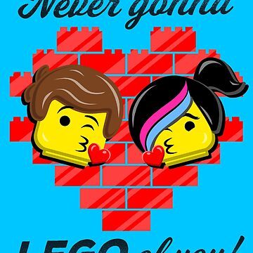 Never Gonna LEGO of You! by Punksthetic