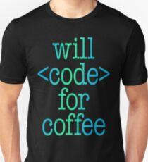 Will Code For Coffee Job Work Unisex T-Shirt