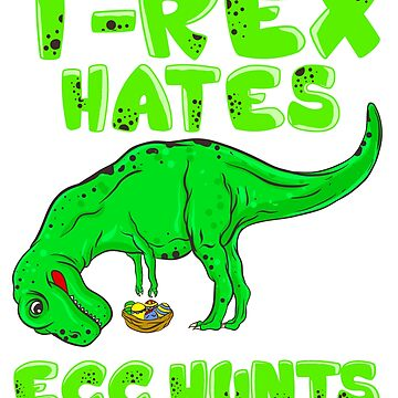 Easter T-Rex Hates Egg Hunts by frittata