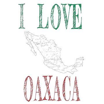 I love Oaxaca Mexico by jhussar