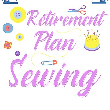 Retirement Plan On Sewing by frittata