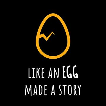 Liked an Egg - Made a Story  by maxarus