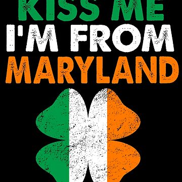 Kiss Me Im From Maryland by Aewood924