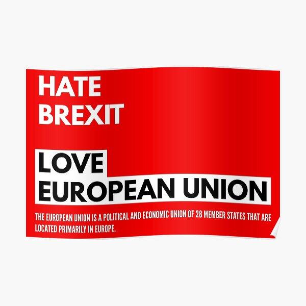 Hate Brexit, Love European Union Poster