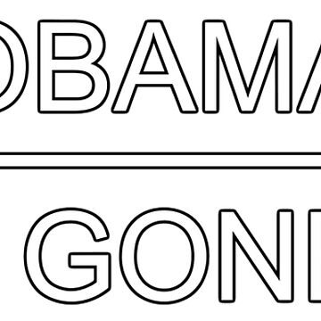 OBAMA IS GONE!! by mullelito