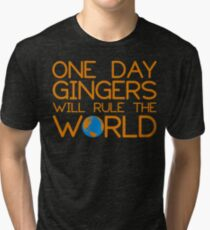 Funny Ginger Hair T Shirt - One Day Gingers Will Rule The World Tri-blend T-Shirt