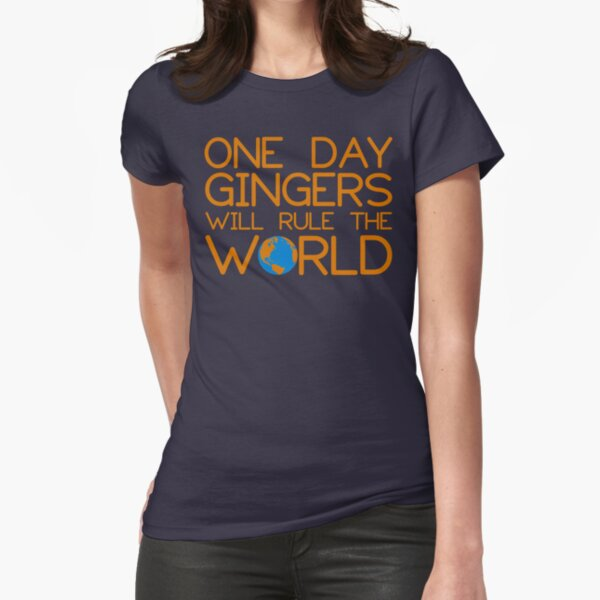 Funny Ginger Hair T Shirt - One Day Gingers Will Rule The World Fitted T-Shirt