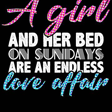 A girl and her bed on Sundays are an endless love affair Spots by KaylinArt