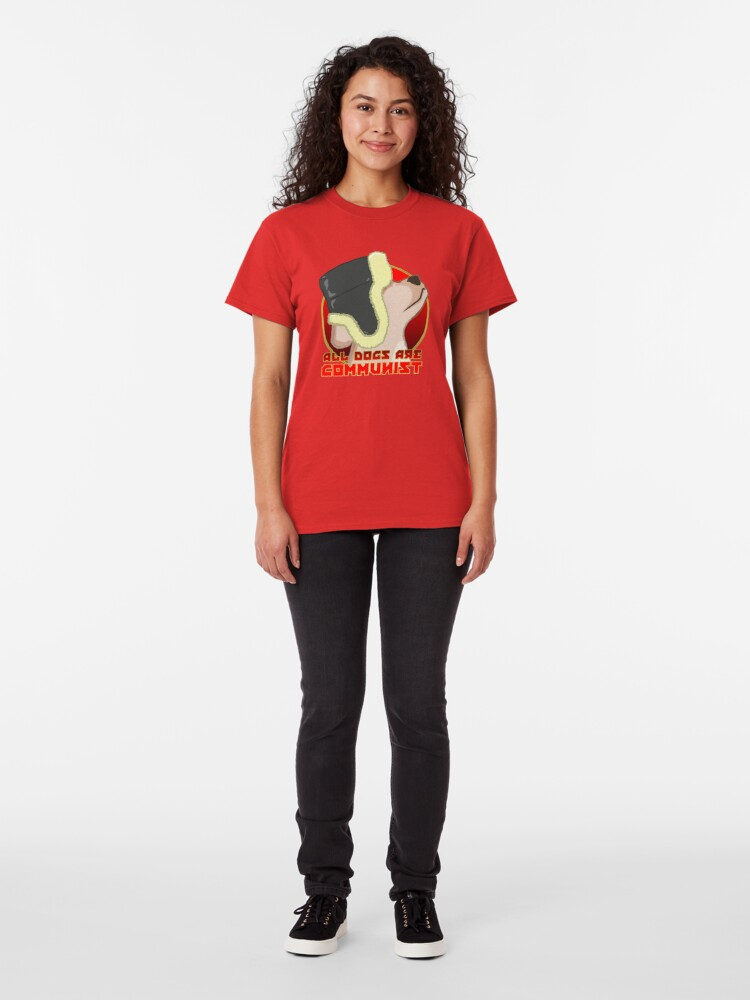 Alternate view of ALL DOGS ARE COMMUNIST Classic T-Shirt