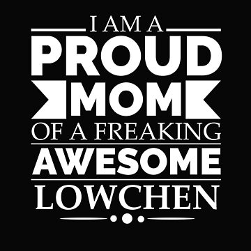 Proud mom lowchen Dog Mom Owner Mother's Day by losttribe
