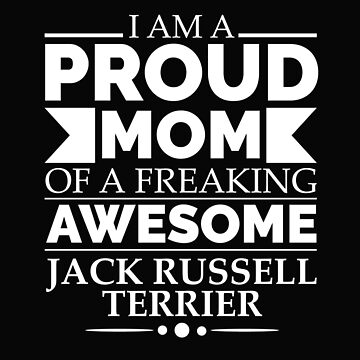 Proud mom jack russell terrierDog Mom Owner Mother's Day by losttribe