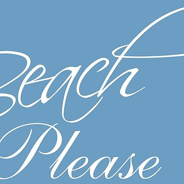 Beach Please T-Shirt, Ladies Unisex Shirt, Beach Lover Tee, Short or Long Sleeve Tee, Beach Please Sweatshirt, Beach Please Hoodies, by damhotpepper