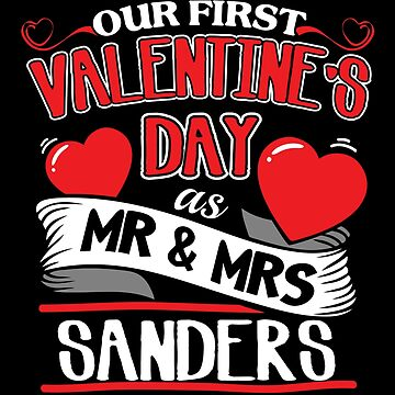 Sanders First Valentines Day As Mr And Mrs by epicshirts