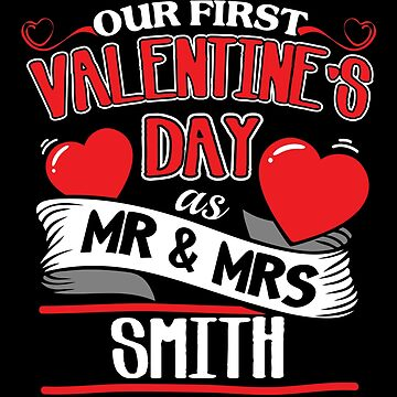 Smith First Valentines Day As Mr And Mrs by epicshirts