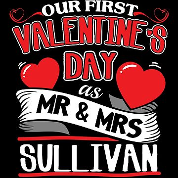 Sullivan First Valentines Day As Mr And Mrs by epicshirts