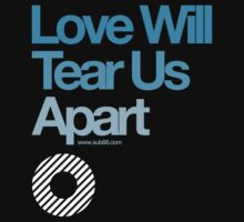 Love Will Never Tear Us Apart ...