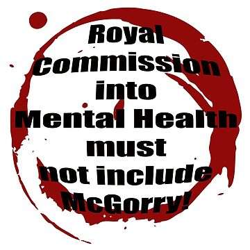 Royal Commission into Mental Health must not include McGorry by InitiallyNO