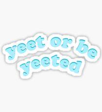 Yeet oder blau sein Sticker