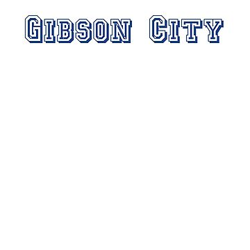 Gibson City by CreativeTs