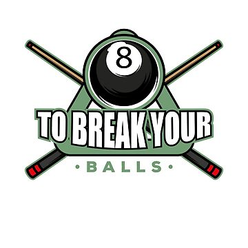 Billiards Here to Break Your Balls by KanigMarketplac