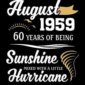 August 1959 Sunshine Mixed With A Little Hurricane by lavatarnt