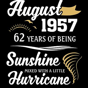 August 1957 Sunshine Mixed With A Little Hurricane by lavatarnt
