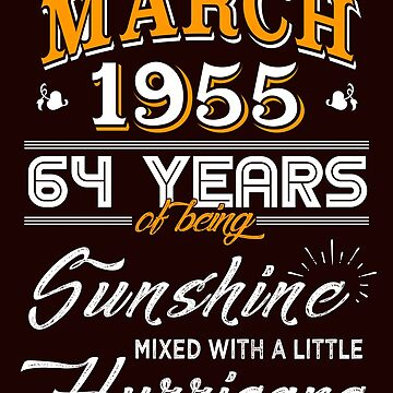 March 1955 Birthday Gifts - March 1955 Celebration Gifts - Awesome Since March 1955 by daviduy