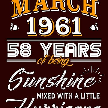 March 1961 Birthday Gifts - March 1961 Celebration Gifts - Awesome Since March 1961 by daviduy