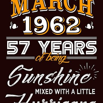 March 1962 Birthday Gifts - March 1962 Celebration Gifts - Awesome Since March 1962 by daviduy