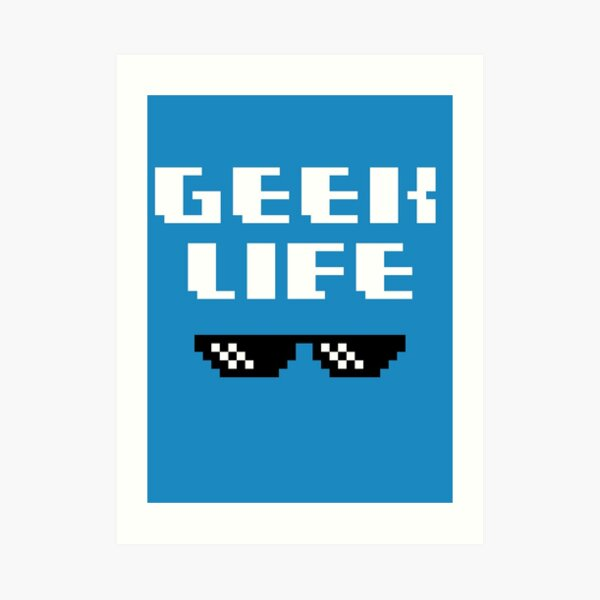Geek Life Art Print