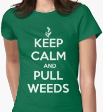Keep Calm and Pull Weeds Gardening T Shirt Women's Fitted T-Shirt