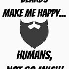 Beards make me happy... Humans, not so much! by stine1